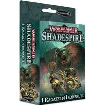 110-03-02 Warhammer Underworlds Shadespire I Ragazzi di Ironskull