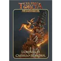 L'Ultima Torcia - Megadungeon L'Ordalia di Castello Scarghul