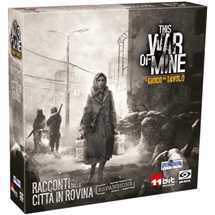 This War of Mine - Racconti dalla Città in Rovina
