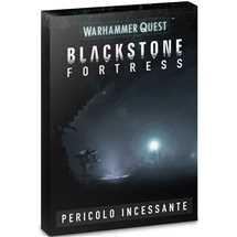 Warhammer Quest Blackstone Fortress Pericolo Incessante