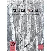 Child Wood vol. 1 - Il Mistero della Strega Bambina